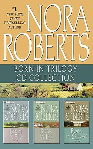 Nora Roberts - Born In Trilogy: Born in Fire, Born in Ice, Born in Shame (Born In Fire)