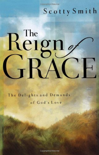 Download The Reign of Grace: The Delights and Demands of God's Love PDF