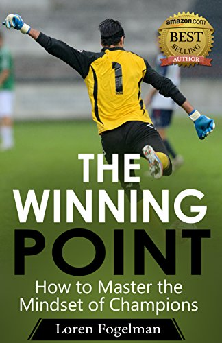 The Winning Point: How to Master the Mindset of Champions by [Fogelman, Loren]
