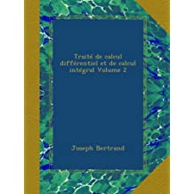 Traité de calcul différentiel et de calcul intégral Volume 2