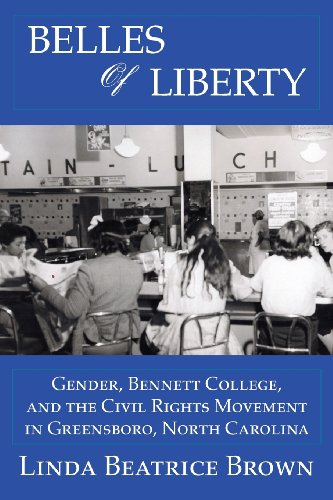 Belles of Liberty: Gender, Bennett College And The Civil Rights - Beatrice Brown