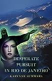 Desperate Pursuit in Rio de Janeiro (Desperate Pursuit in Venice)