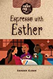 Espresso with Esther (Coffee Cup Bible Studies)