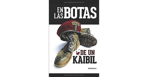 Amazon.com: EN LAS BOTAS DE UN KAIBIL: Relatos de una guerra ...