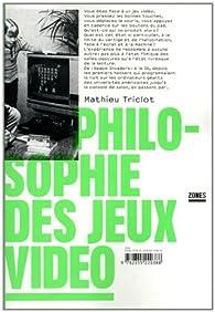 Philosophie des jeux vidéos par Mathieu Triclot