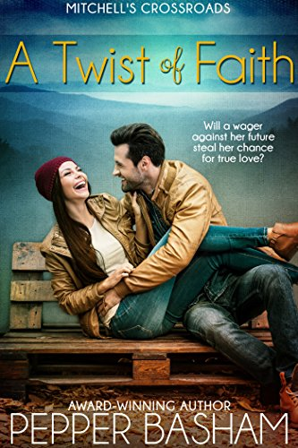 A Twist of Faith: Will a wager against her future steal her chance at true love? (Mitchell's Crossroads Book 1) by [Basham, Pepper]