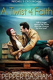 A Twist of Faith: Will a wager against her future steal her chance at true love? (Mitchell's Crossroads Book 1)