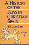 A History of the Jews in Christian Spain, Baer, Yitzhak, 0827604319