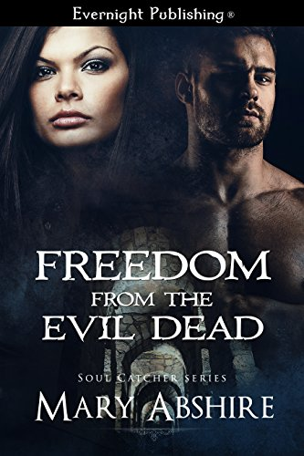 Freedom from the Evil Dead (Soul Catcher Book 5) by [Abshire, Mary]