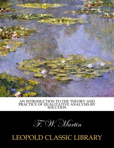 Download An introduction to the theory and practice of qualitative analysis by solution PDF Text fb2 ebook