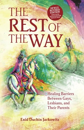 The Rest of the Way: Healing Barriers Between Gays, Lesbians, and Their Parents