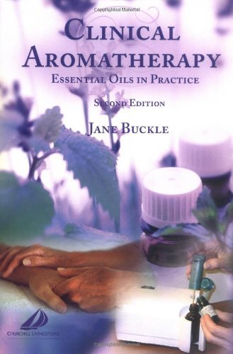 (By Jane Buckle - Clinical Aromatherapy: Essential Oils in Practice: 2nd (second) Edition )