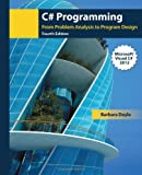 C# Programming : From Problem Analysis to Program Design, Doyle, Barbara, 1285096266