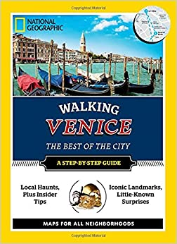 NG Walking Venice (National Geographic Walking Venice: The Best of the City)