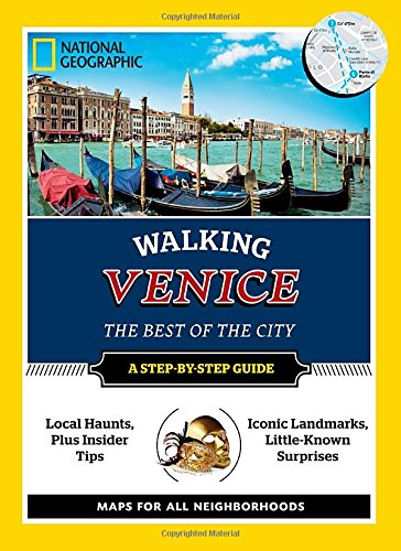 National Geographic Walking Venice (National Geographic Walking Venice: The Best of the City)