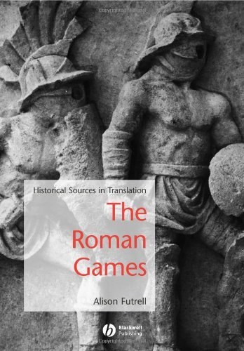 By Alison Futrell - Bread and Circuses: A Sourcebook on the Roman Games: 1st (first) Edition