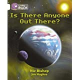 Collins Big Cat - Is There Anyone Out There?: Band 10/White by Nic Bishop (1-Sep-2005) Paperback