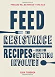 From favorite cookbook author Julia Turshen comes this practical and inspiring handbook for political activism—with recipes. As the millions who marched in January 2017 demonstrated, activism is the new normal. When people search for ways to resist i...