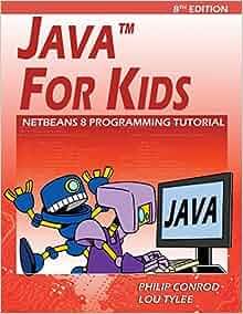 Java For Kids: NetBeans 8 Programming Tutorial: Philip