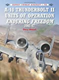 A-10 Thunderbolt II Units of Operation Enduring Freedom, 2002-07, Gary Wetzel, 1780963041