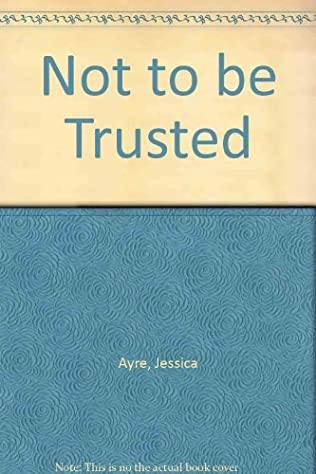 book cover of Not to Be Trusted