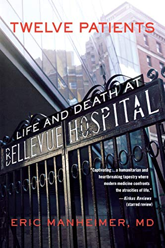 Image of Twelve Patients: Life and Death at Bellevue Hospital (The Inspiration for the NBC Drama New Amsterdam)