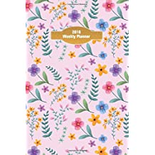 "2018 Weekly Planner: 2018-2019 Weekly Monthly Daily Planner 6""x 9"" Calendar Journal Organizer Notebook Schedule Watercolor Art Floral and Nature Pattern Volume 7"