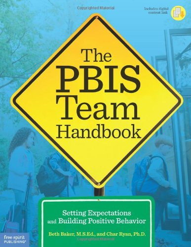 The PBIS Team Handbook: Setting Expectations and Building Positive Behavior
