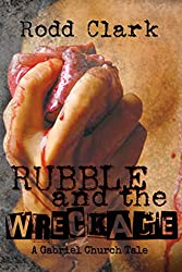 Rubble and the Wreckage (A Gabriel Church Tale Book 1)