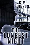 The Longest Night, K. Gibson, 1484018214
