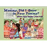 Mommy, Did I Grow in Your Tummy? Where Many Babies Come From