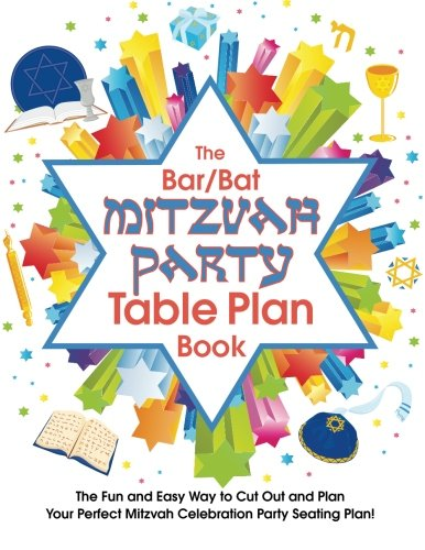 The Bar/Bat Mitzvah Table Plan Book: The Fun and Easy Way to Cut Out and Design Your Perfect Mitzvah Celebration Party Seating Plan! (Bar Bat Mitzvah Planning)