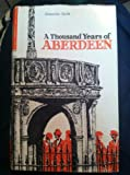 A Thousand Years of Aberdeen, A. Keith, 0900015292