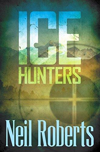 Ice Hunters by [Roberts, Neil]