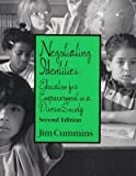 Negotiating Identities : Education for Empowerment in a Diverse Society, Cummins and Cummins, Jim, 1889094013