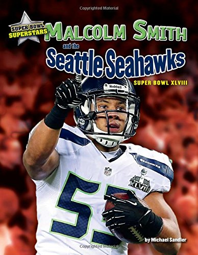 Read Online Malcolm Smith and the Seattle Seahawks: Super Bowl XLVII (Super Bowl Superstars) pdf