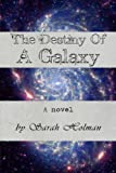 The Destiny of a Galaxy (The Destiny Trilogy Book 3)