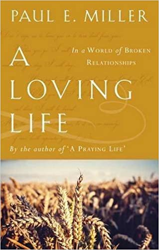 Book A Loving Life by Paul E Miller (2014)
