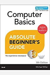 Computer Basics Absolute Beginner's Guide, Windows 10 Edition (includes Content Update Program) Kindle Edition