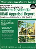 How to Make a Single Family Appraisal on the Uniform Residential URAR Appraisal Report, Henry S. Harrison, 0927054175