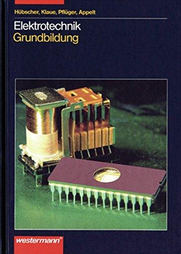 Elektrotechnik Grundbildung: Schülerband, 2. Auflage, 2003