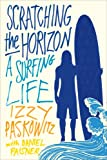 Scratching the Horizon, Izzy Paskowitz and Daniel Paisner, 1250031591