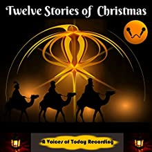 Twelve Stories of Christmas Audiobook by J. S. Redfield, L. M. Montgomery, Richmal Crompton, Louisa May Alcott, O. Henry, Fyodor Dostoyevsky, Washington Irving Narrated by Michelle Marie Jeanmard, Denis Daly, Linda Barrans, Christianne Lupher, Jeff Stewart, Cate Barratt, Alan Weyman
