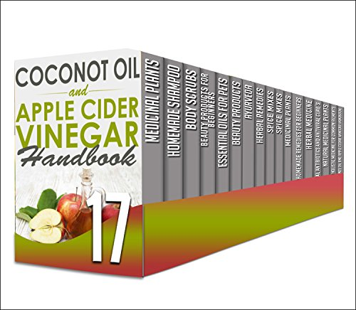 Natural Antibiotics: 17 in 1 Box Set - Be Amazed With The Benefits Of Natural Antibiotics For Your Health, Beauty Products For Beginners, And A Lot More ... body scrubs, beauty products, Ayurveda)