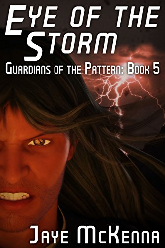 Eye of the Storm (Guardians of the Pattern Book 5)