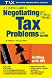 A Citizen's Guide to Negotiating and Working Through Tax Problems with the IRS, GLADSON NWANNA PHD, 189060528X