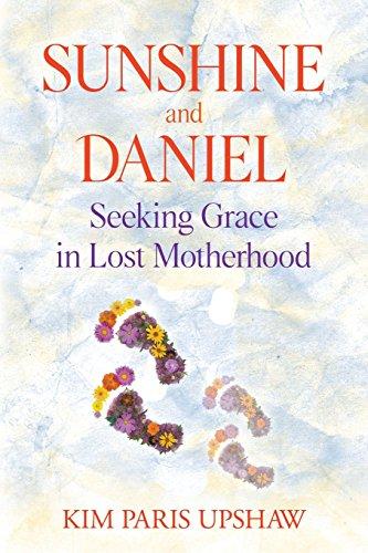 Sunshine and Daniel: Seeking Grace in Lost Motherhood by Spirit and Grace Publishing Ltd