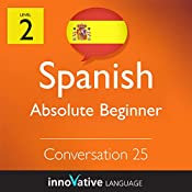 Absolute Beginner Conversation #25 (Spanish) : Absolute Beginner Spanish #31 |  Innovative Language Learning