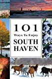101 Ways to Enjoy South Haven, South Haven AAUW, 1453609172