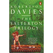 The Salterton Trilogy: Tempest-tost, Leaven of Malice and Mixture of Frailties by Robertson Davies (1989-05-25)
